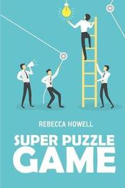 Super Puzzle Game by Rebecca Howell