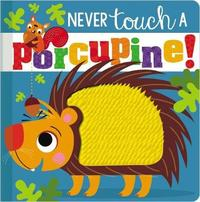 Never Touch a Porcupine by Make Believe Ideas, Ltd.