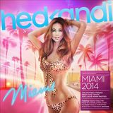 Hed Kandi Miami 2014 by Various Artists