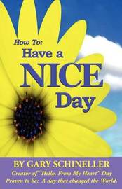 How to Have A Nice Day by Gary Schineller