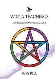 Wicca Teachings by Tony Bell