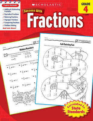 Scholastic Success with Fractions, Grade 4 by William Earl