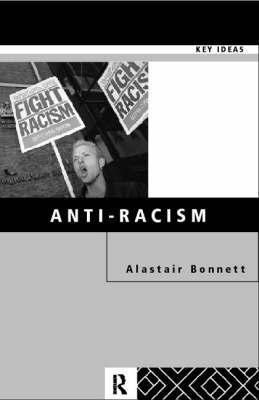 Anti-Racism by Alastair Bonnett