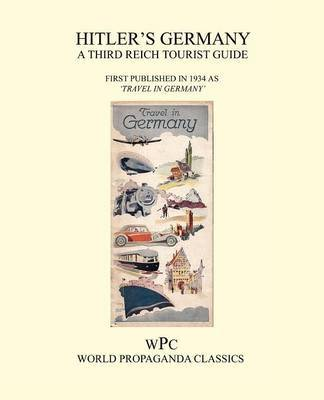 Hitler's Germany - A Third Reich Tourist Guide