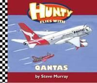 Hunty flies with QANTAS by Steve Murray