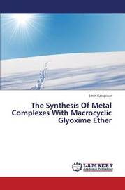 The Synthesis of Metal Complexes with Macrocyclic Glyoxime Ether by Karapinar Emin