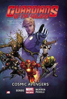 Guardians Of The Galaxy Volume 1: Cosmic Avengers (marvel Now) by Brian Michael Bendis