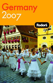 Fodor's Germany: 2007 by Fodor Travel Publications