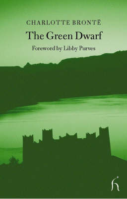 The Green Dwarf by Charlotte Bronte