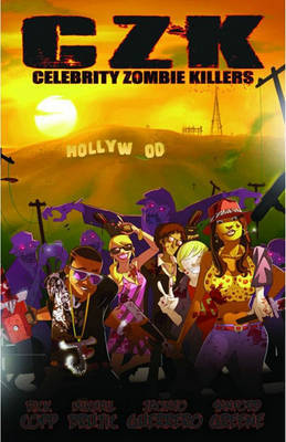 Celebrity Zombie Killers by Rick Copp
