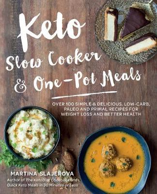 Keto Slow Cooker & One-Pot Meals by Martina Slajerova