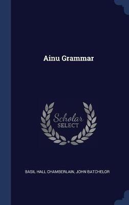 Ainu Grammar by Basil Hall Chamberlain image