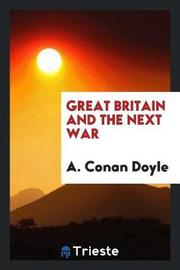 Great Britain and the Next War by A Conan Doyle image