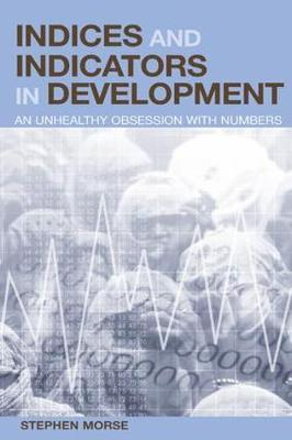 Indices and Indicators in Development by Stephen Morse