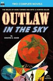 Outlaw in the Sky & Legacy from Mars by Chester S Geier