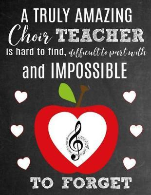 A Truly Amazing Choir Teacher Is Hard To Find, Difficult To Part With And Impossible To Forget by Sentiments Studios