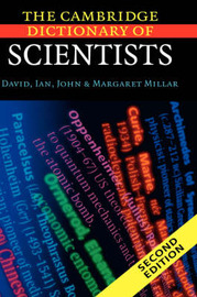 The Cambridge Dictionary of Scientists by David Millar