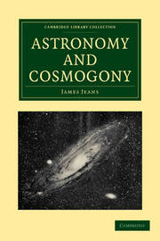Cambridge Library Collection - Astronomy by James Jeans