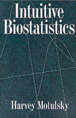Intuitive Biostatistics by Harvey Motulsky image