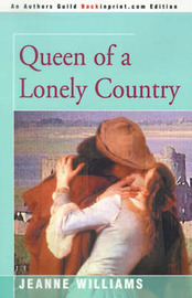 Queen of a Lonely Country by Jeanne Williams image