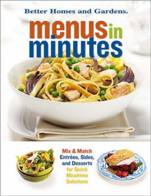 Menus in Minutes by Better Homes & Gardens
