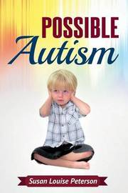 Possible Autism by Susan Louise Peterson