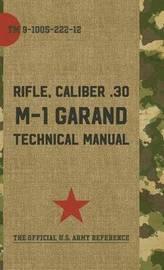 U.S. Army M-1 Garand Technical Manual by Pentagon U S Military