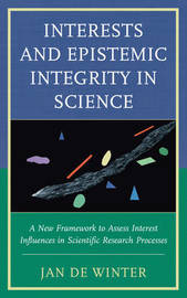 Interests and Epistemic Integrity in Science by Jan de Winter