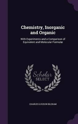 Chemistry, Inorganic and Organic by Charles Loudon Bloxam image