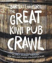 The Great Kiwi Pub Crawl by Ned Bartlett