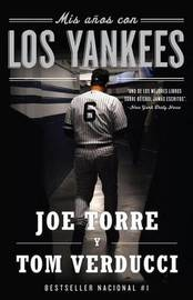 Mis Anos Con los Yankees by Joe Torre