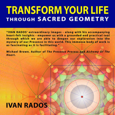 Transform Your Life Through Sacred Geometry by Ivan Rados image