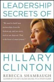 Leadership Secrets of Hillary Clinton by Rebecca Shambaugh image