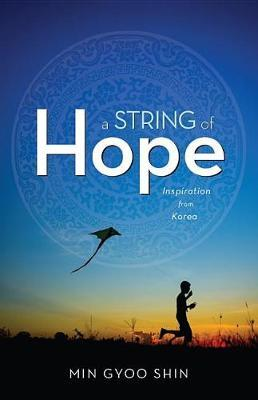 A String of Hope by Min-Gyu Sin