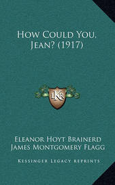 How Could You, Jean? (1917) by Eleanor Hoyt Brainerd