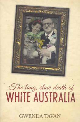The Long, Slow Death of White Australia by Gwenda Tavan image
