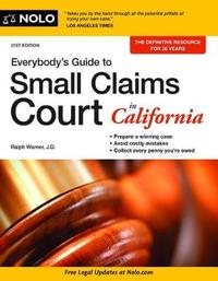 Everybody's Guide to Small Claims Court in California by Cara O'Neill