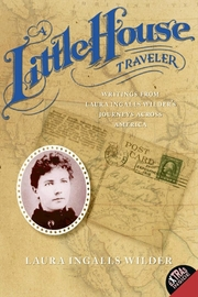 A Little House Traveler by Laura Wilder