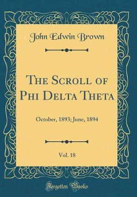 The Scroll of Phi Delta Theta, Vol. 18 by John Edwin Brown image