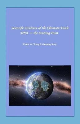 Scientific Evidence of the Christian Faith by Victor W Chang image
