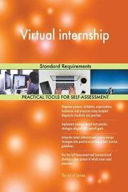 Virtual Internship Standard Requirements by Gerardus Blokdyk