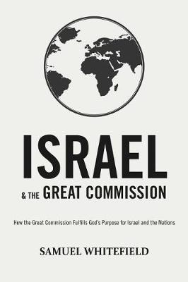 Israel and the Great Commission by Samuel Whitefield