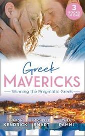 Greek Mavericks: Winning The Enigmatic Greek by Sharon Kendrick