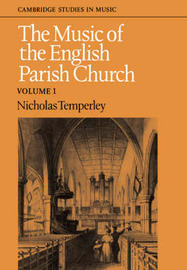 The Music of the English Parish Church: Volume 1 by Nicholas Temperley