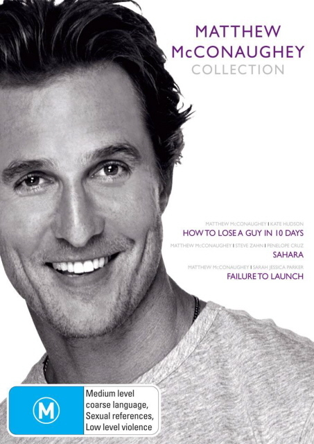 Matthew McConaughey Collection (How To Lose A Guy / Sahara / Failure To Launch) (3 Disc Box Set) on DVD