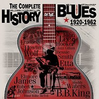 The Complete History Of The Blues 1920-1962 (4CD) by Various Artists
