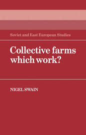 Collective Farms which Work? by Nigel Swain