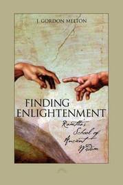 Finding Enlightenment by J.Gordon Melton