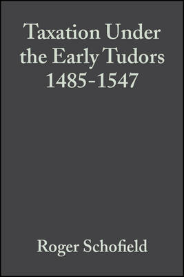 Taxation Under the Early Tudors 1485-1547 by Roger Schofield image