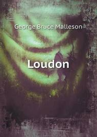 Loudon by George Bruce Malleson